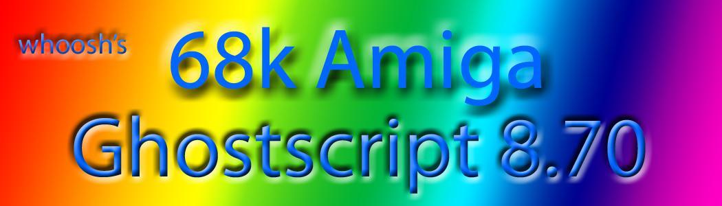 GPL Ghostscript 8 70 for classic 68k Amigas